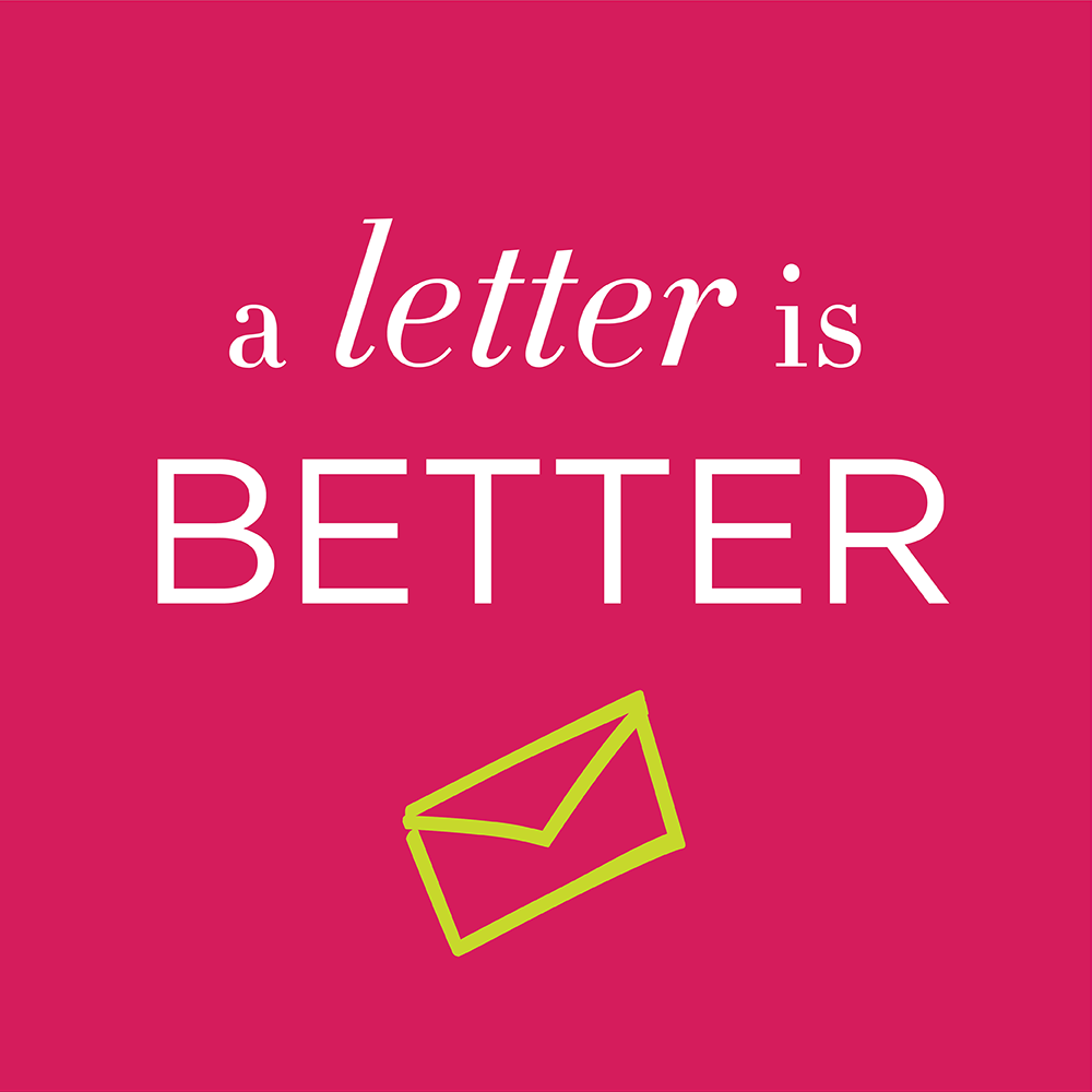 a letter is better